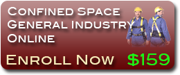 Enroll in the confined space general industry online training course.